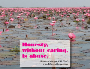 Honesty, Without Caring, Is Abuse
