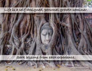 Life Is a Self-Designed, Personal Growth Seminar